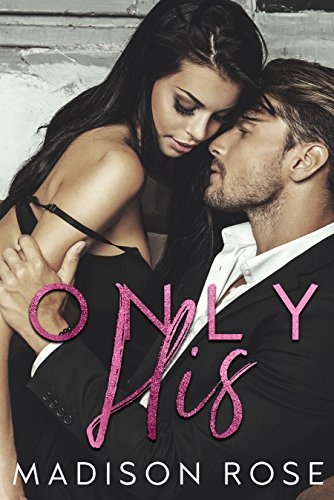 Only His by [Rose, Madison]