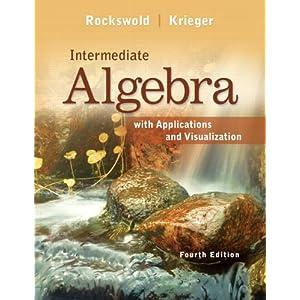 Intermediate Algebra with Applications & Visualization (4th Edition)
