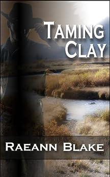 Taming Clay by [Blake, Raeann]