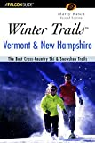 img - for Winter Trails??? Vermont and New Hampshire, 2nd: The Best Cross-Country Ski & Showshoe Trails (Winter Trails Series) by Marty Basch (2001-10-01) book / textbook / text book