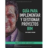 Guía para implementar y gestionar proyectos BIM: Diario de un BIM manager (Spanish Edition)