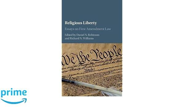 Amazoncom Religious Liberty Essays On First Amendment Law  Amazoncom Religious Liberty Essays On First Amendment Law   Daniel N Robinson Richard N Williams Books