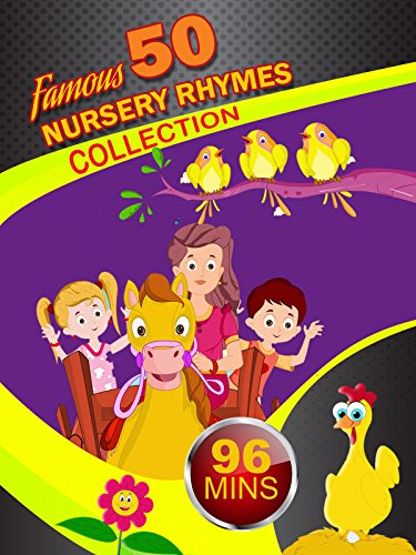 Famous Nursery Rhymes (Famous 50 Nursery Rhymes Collection - 96 Mins)