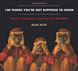 100 Things You're Not Supposed to Know, Russ Kick, 1938875087