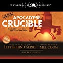 Apocalypse Crucible: Left Behind Military Volume 2 Audiobook by Mel Odom Narrated by Steve Sever
