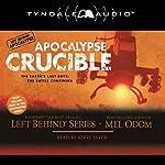Apocalypse Crucible: Left Behind Military Volume 2 | Mel Odom