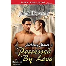 Possessed by Love [Alchemy Mates 2] (Siren Publishing Classic ManLove)