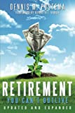 Retirement You Can't Outlive Updated and Expanded, Dennis Postema, 149755389X