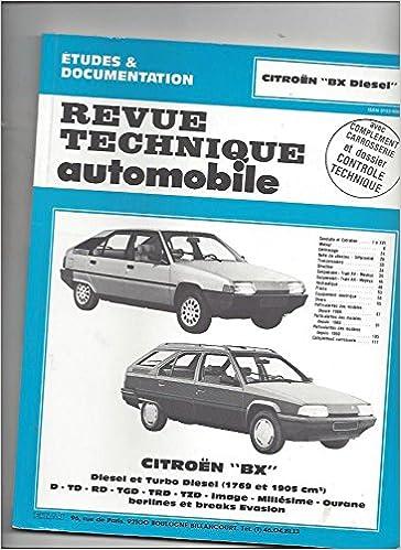 Revue technique de lAutomobile numéro 445.6 : Citroën BX diesel et turbo diesel (French) Unknown Binding