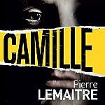Camille: The Commandant Camille Verhoeven Trilogy | Pierre Lemaitre