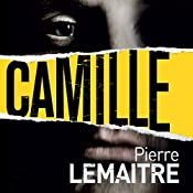 Camille: The Commandant Camille Verhoeven Trilogy | Pierre Lemaitre