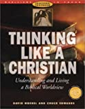 By David Noebel Thinking Like a Christian: Understanding and Living a Biblical Worldview : Teaching Textbook (Worldv (Pap/Cdr)