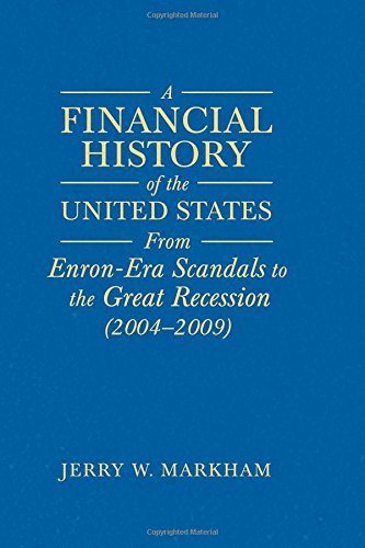 A Financial History of the United States: From Enron-Era Scandals to the Subprime Crisis (2004-2006); From the Subprime