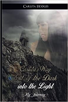 Carlita's Way: Out of the Dark into the Light My Journey by Ms. Carlita R Hodges (2014-07-09)