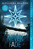 Never Fade (Bonus Content) (A Darkest Minds Novel (2))