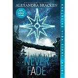 Never Fade (Bonus Content) (A Darkest Minds Novel (2))