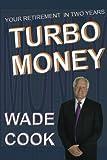 Turbo Money: 2 Years to Retirement Experiment