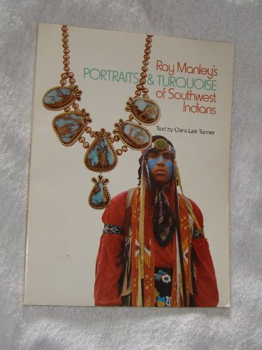 Ray Manley's Portraits & Turquoise of Southwest Indians