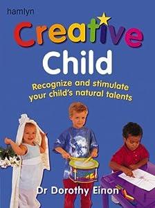 Creative Child by Dorothy Einon (2002-07-15)