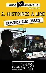 Histoires à lire dans le bus - 10 nouvelles, 10 auteurs - Pause-nouvelle t2