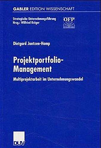 Projektportfolio-Management: Multiprojektarbeit im Unternehmungswandel (Strategische Unternehmungsführung)