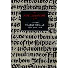 New Testament 1526: 1526 Tyndale Bible, Original Spelling Edition