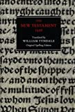 The New Testament: 1526 Tyndale Bible, Original Spelling Edition