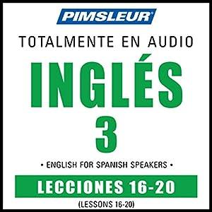 ESL Spanish Phase 3, Unit 16-20 Audiobook