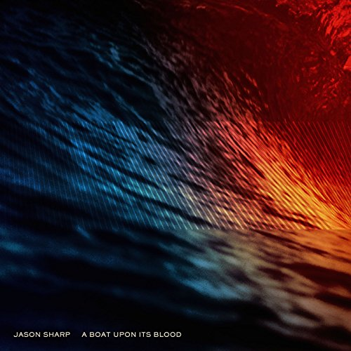 Jason Sharp-A Boat Upon Its Blood-CD-FLAC-2016-FAiNT Download