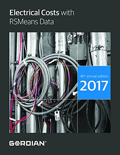 Electrical Costs with RSMeans Data 2017 (Means Electrical Cost Data)