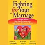 Fighting for Your Marriage: The Best-Selling Marriage Enhancement and Divorce Prevention Book | Howard J. Markman,Scott M. Stanley,Susan L. Blumberg