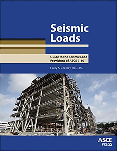 Seismic Loads: Guide to the Seismic Load Provisions of ASCE 7 - 10 ...