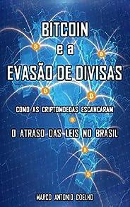 Bitcoin e a Evasão de Divisas: Como as criptomoedas escancaram o atraso das leis no Brasil
