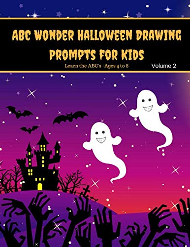 ABC Wonder Halloween Drawing Prompts for Kids Volume 2: Halloween Theme Writing Prompts for Kids Learning their ABC's]()