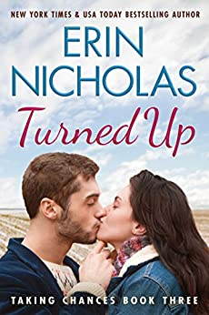 Turned Up (Taking Chances Book 3) by [Nicholas, Erin]