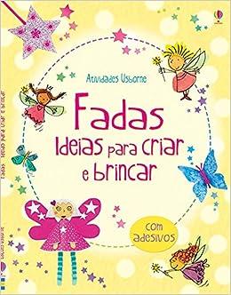 Fadas. Ideias Para Criar e Brincar (Em Portuguese do Brasil): Vários Autores: 9781409559016: Amazon.com: Books