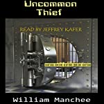 Uncommon Thief | William Manchee