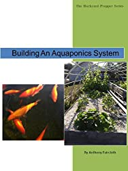 Building An Aquaponics System (The Backyard Prepper Series) (English Edition)