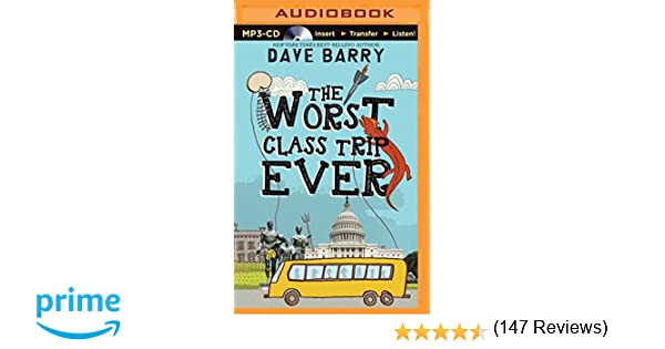The Worst Class Trip Ever: Dave Barry, Todd Haberkorn ...