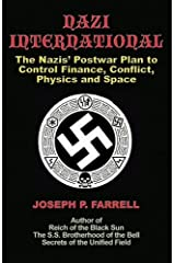 Nazi International: The Nazis' Postwar Plan to Control the Worlds of Science, Finance, Space, and Conflict Paperback