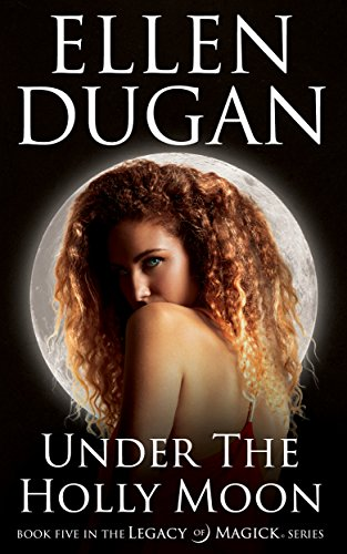 (Under The Holly Moon (Legacy Of Magick Series, Book 5))