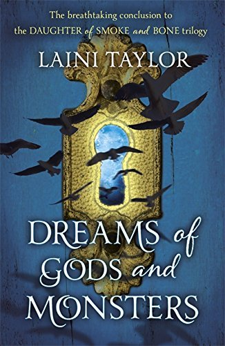Dreams of Gods and Monsters: Daughter of Smoke and Bone Trilogy Book 3 by Laini Taylor (26-Mar-2015) Paperback pdf epub download ebook