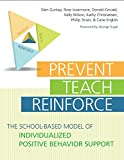 img - for Prevent-Teach-Reinforce: The School-Based Model of Individualized Positive Behavior Support book / textbook / text book