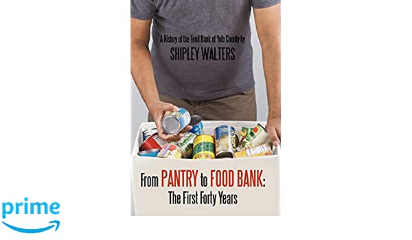 From Pantry to Food Bank: The First Forty Years: A History ...
