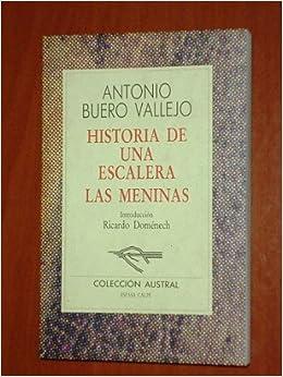 Historia de una escalera / La meninas: Amazon.es: Antonio Buero Vallejo: Libros