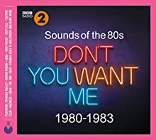 Sounds Of The 80s Dont You Want Me (1980-1983)