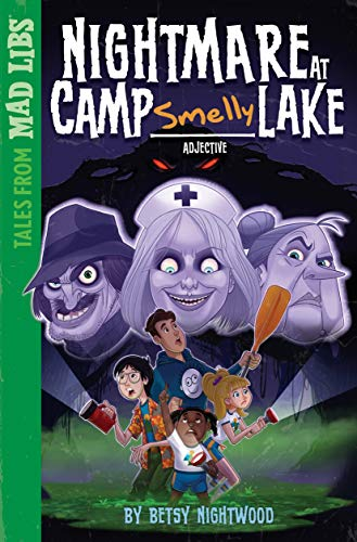 Nightmare at Camp SMELLY Lake (Tales from Mad Libs) -