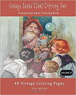 buy vintage santa claus coloring fun a grayscale adult coloring book volume 27 grayscale coloring books book online at low prices in india vintage