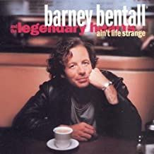 Aint Life Strange by Barney Bentall and The Legendary Hearts