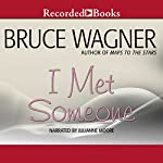I Met Someone | Bruce Wagner